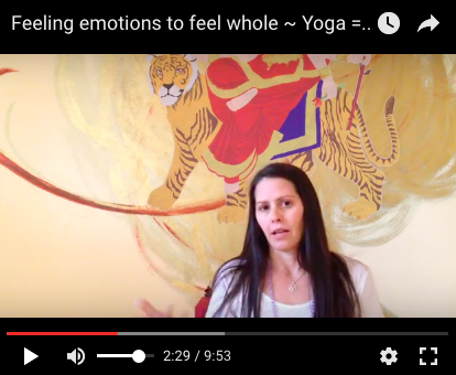 Feeling Emotions to Feel Whole ~ Yoga = Union = Oneness (Video)