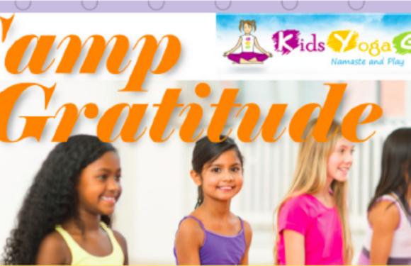 Camp Gratitude! KIDS MINDFUL & YOGA & EMPOWERMENT CAMP 2018