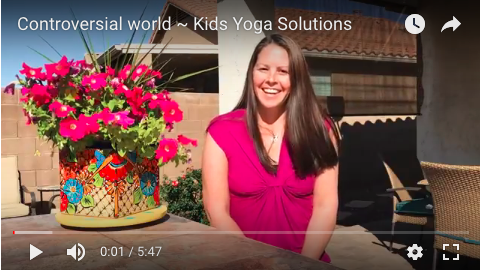 Controversial world ~ Kids Yoga Solutions!
