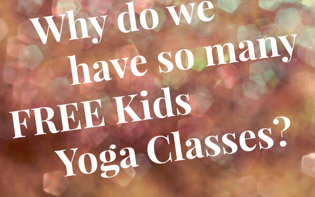 Why do we have so many FREE Kids Yoga Classes? | Kids Yoga Guide